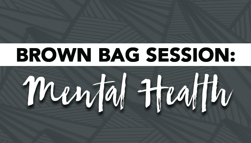 Brown bag session to discuss mental health