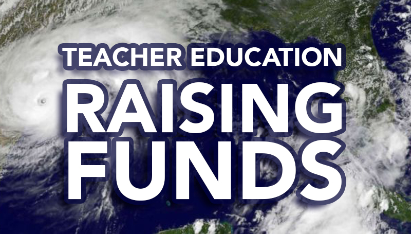 Teacher Education raising funds for school impacted by Hurricane Harvey