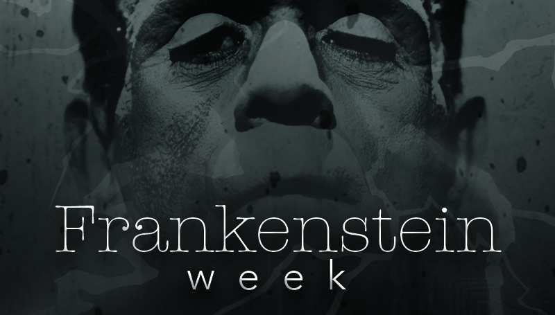 Frankenstein Week concludes
