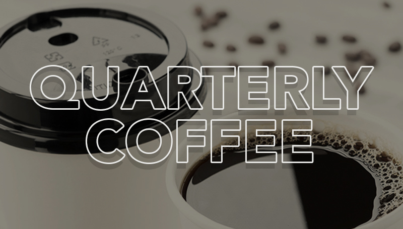 Reservations sought for upcoming Quarterly Coffee